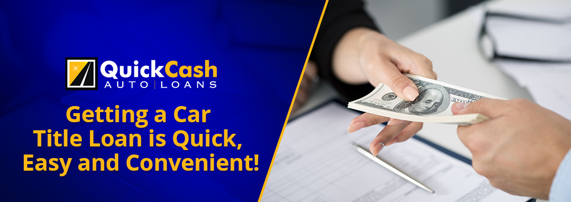Fast and Easy Car Title Loan from Quick Cash Auto Loans